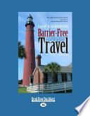 Barrier Free Travel  A Nuts and Bolts Guide for Wheelers and Slow Walkers  Large Print 16pt