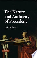 The Nature and Authority of Precedent