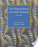The Thirteen Books of Euclid s Elements