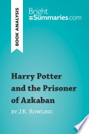 Harry Potter And The Prisoner Of Azkaban By J K Rowling Book Analysis