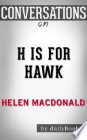 H Is for Hawk  A Novel by Helen Macdonald   Conversation Starters
