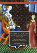 Medieval Elite Women and the Exercise of Power, 1100–1400