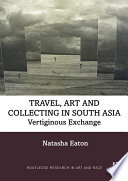Travel Art And Collecting In South Asia