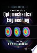 Handbook of Optomechanical Engineering  Second Edition