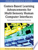 Games Based Learning Advancements for Multi Sensory Human Computer Interfaces  Techniques and Effective Practices