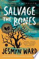 Salvage the Bones by Jesmyn Ward