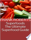 Superfoods The Ultimate Superfood Guide