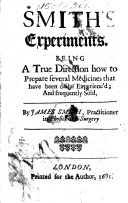 download ebook smith's experiments. being a true direction how to prepare several medicines that have been daily experienc'd, and frequently sold, by james smith pdf epub