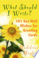 What Should I Write 101 Get Well Wishes For Greeting Cards
