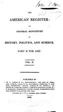 The American Register, Or General Repository of History, Politics and Science