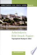 Arbeitskreis Bild Druck Papier Tagungsband Budapest 2003