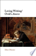 Loving Writing Ovid s Amores Book PDF