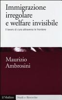 Immigrazione irregolare e welfare invisibile