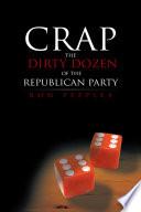 Crap   The Dirty Dozen Of The Republican Party
