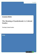 The Meaning of Landeskunde Vs  Cultural Studies