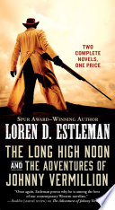 The Long High Noon and The Adventures of Johnny Vermillion