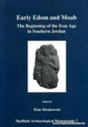 Early Edom and Moab: The Beginning of the Iron Age in Southern Jordan