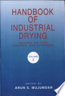 Handbook of Industrial Drying  Second Edition  Revised and Expanded