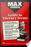 Guide to Literary Terms  the  MAXNotes Literature Guides