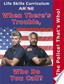 Life Skills Curriculum: ARISE When There's Trouble, Who Do You Call?