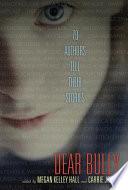 Dear Bully  Seventy Authors Tell Their Stories