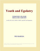 Youth and Egolatry (Webster's Spanish Thesaurus Edition)