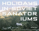 Holidays in Soviet Sanatoriums