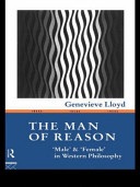 "The Man of Reason: ""male"" and ""female"" in Western Philosophy"