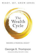 The Wealth Cycle Building A Financial Legacy