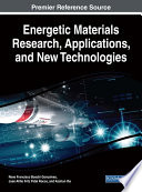 Energetic Materials Research  Applications  and New Technologies