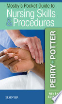 Mosby s Pocket Guide to Nursing Skills and Procedures   E Book