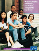 Measuring Bullying Victimization Perpetration And Bystander Experiences book