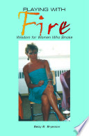 Playing with Fire  Wisdom for Women Who Smoke