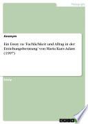 Ein Essay zu 'Fachlichkeit und Alltag in der Erziehungsberatung' von Maria Kurz-Adam (1997)