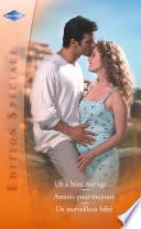 Un si beau mariage   Amants pour toujours   Un merveilleux b  b    Harlequin Edition Sp  ciale