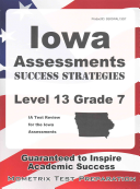 Iowa Assessments Success Strategies Level 13 Grade 7 Study Guide  Ia Test Review for the Iowa Assessments