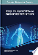 Design And Implementation Of Healthcare Biometric Systems : related to patients' care and...