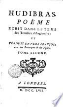 Hudibras. Poëme Ecrit Dans Le Tems Des Troubles D'Angleterre, Et Traduit en Vers François Avec Des Remarques & Des Figures. Tome Premier [-troisieme!