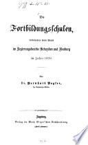 Die Fortbildungsschulen, insbesondere deren Stand im Regierungsbezirk Schwaben und Neuburg im Jahre 1870