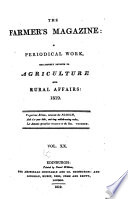THE FARMER S MAGAZINE  A PERIODICAL WORK  EXCLUSIVELY DEVOTED TO AGRICULTURE AND RURAL AFFAIRS  1819