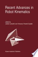 Recent Advances in Robot Kinematics