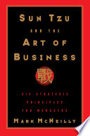 Sun Tzu And The Art Of Business Six Strategic Principles For Managers