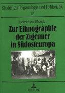 Zur Ethnographie der Zigeuner in S  dosteuropa