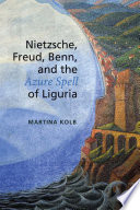 Nietzsche, Freud, Benn, and the Azure Spell of Liguria Sweep Down To The Coasts Of Northwest