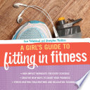 A Girl S Guide To Fitting In Fitness