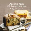 Au bon pain : 100% machine à pain