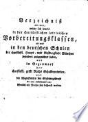 Verzeichniss aller derer, welche sich sowohl in den churfürstlichen lateinischen Vorbereitungsklassen, als auch in den deutschen Schulen der churfürstlichen Haupt- und Residenzstadt München besonders ausgezeichent haben und ... öffentlich mit Preisen sind beschenkt worden