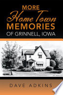 More Hometown Memories Of Grinnell Iowa