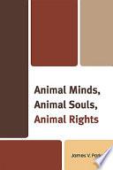 Animal Minds  Animal Souls  Animal Rights