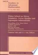 Winter School on Mirror Symmetry  Vector Bundles  and Lagrangian Submanifolds